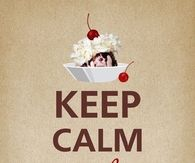 Keep Calm and Eat Ice Cream