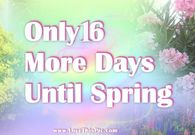 Only 16 Days Until Spring