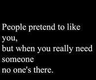People pretend to like you