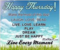 Happy Thursday! Make the Most of this Day!