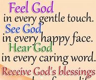 Feel God in every gentle touch.....