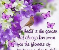 The heart is the garden that always has room....