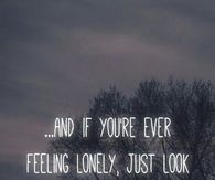 If you're ever feeling lonely