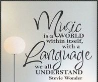 Music is a world within itself with a language we all understand