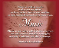 Music is within people; so they are not afraid....
