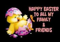 Happy Easter Friends and Family