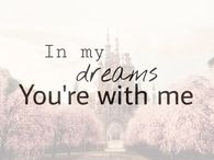 In My Dreams You;re With Me