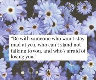 Be with someone who...
