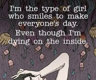 I'm the type of Girl who smiles to make Everyone's Day