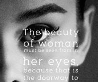The Beauty of Woman Must be Seen from in Her Eyes