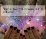 But You Deserve The Universe