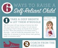6 Ways To Raise a Self-Reliant Child