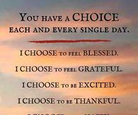 You Have A Choice EVery Day