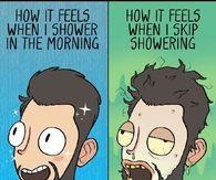 How It Feels When I Shower Vs When I Skip Showering