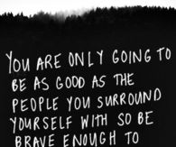 the people you surround yourself with