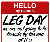 My name is leg day
