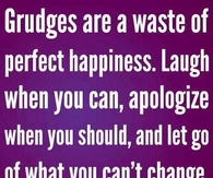 grudges are a waste of time