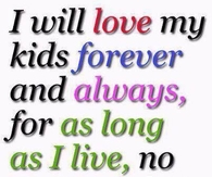 I will love my kids forever
