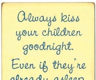 kiss your children