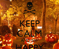 Keep calm and say happy halloween