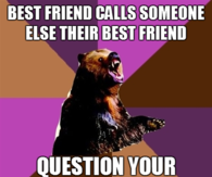 Best friend calls someone else their best friend