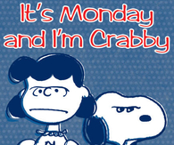 its monday im crabby