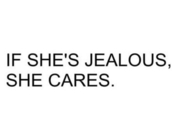 when a girl gets jealous it means she cares