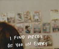 I Find Pieces Of You In Every Song Lyrics