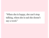 When she is sad she doesnt say a word