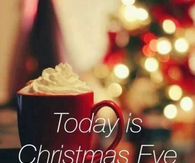 Today is christmas eve