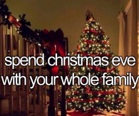 Spend christmas eve with your whole family