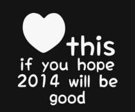 Heart this if you hope 2014 will be good