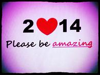 2014 please be amazing
