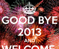 Goodbye 2013 and welcome 2014