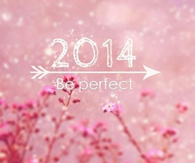 2014 be perfect
