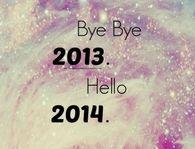 Bye bye 2013, hello 2014