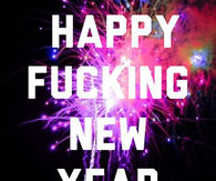 Happy Fucking New Year