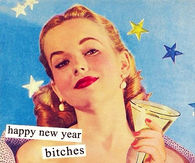 Happy New Year Bitches