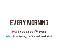 Every morning