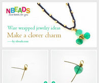 Wire Wrapped Jewelry Ideas - Make A Clover Charm