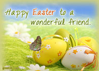 Happy easter to a wonderful friend