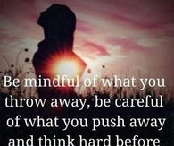 Be mindful and careful