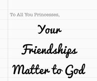 Your friendships matter to God