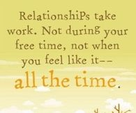 Relationships take work