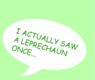 I saw a leprechaun