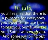 In life you realize that there is a purpose