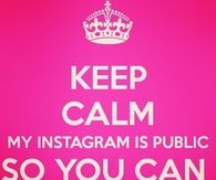 Keep calm, my instagram is public