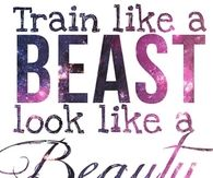 Train like a beast, look like a beauty