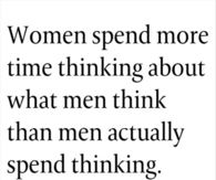 women spend more time thinking about what men think about
