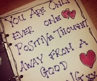 One positive thought away from a good feeling